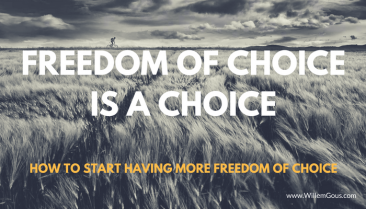 Freedom of choice is a choice. How to start having more freedom of choice