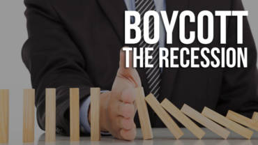 Boycott the recession or any economic meltdown for that matter