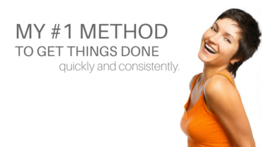 My #1 method to get things done quickly and consistently. 3 steps to success. [Video included]