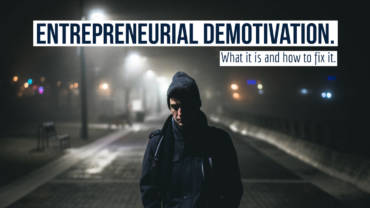 Entrepreneurial demotivation. What it is and how to fix it.